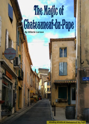 Parks and Travel Magazine - The magic of Châteauneuf-du-Pape