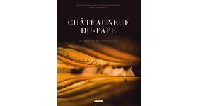 Parution du livre : Châteauneuf-du-Pape La quatrième dimension